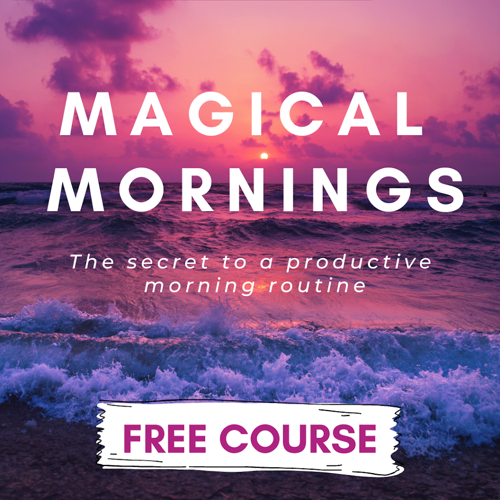 NEW FREE COURSE: Magical Mornings: The secret to a productive morning routine