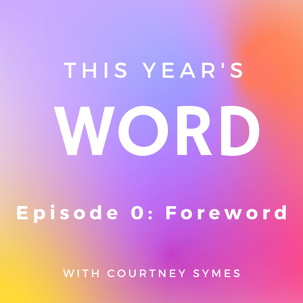 This Year's Word Podcast Shownotes: Episode 0, Foreword