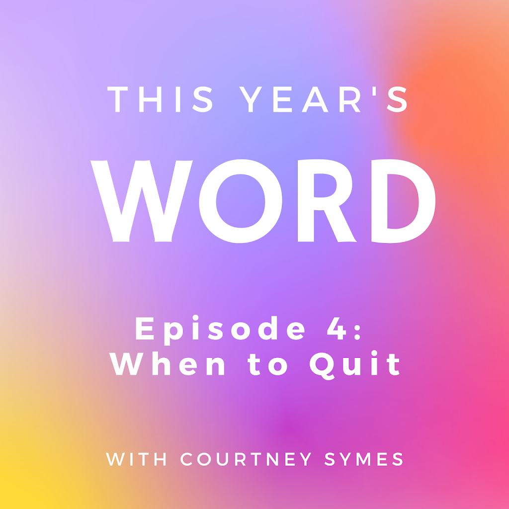 This Year's Word Podcast Shownotes: Episode 4, When to Quit